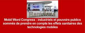 Mobil Word Congress : industriels et pouvoirs publics sommés de prendre en compte les effets sanitaires des technologies mobiles