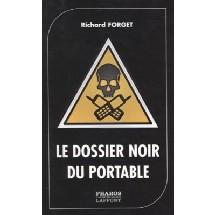 Sortie : 'Le Dossier noir du portable', par Richard Forget, avocat d'Etienne et Marc Cendrier.