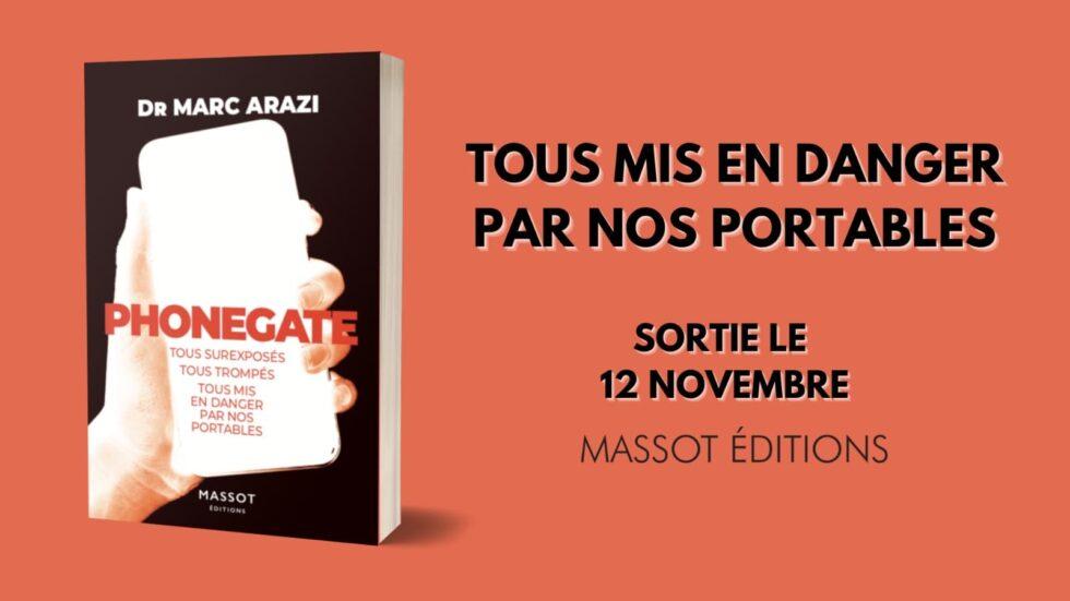 Sortie du livre « Phonegate » du Dr Marc Arazi (12/11/2020)